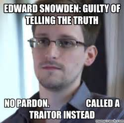 Snowden Meme - edward snowden guilty of telling the truth