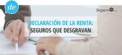 hacienda seguros de vida y de hogar renta 2015 desgravar seguros en la declaraci 243 n de la renta