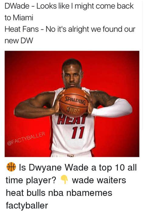 Miami Heat Fans Meme - 25 best memes about dwyane wade dwyane wade memes