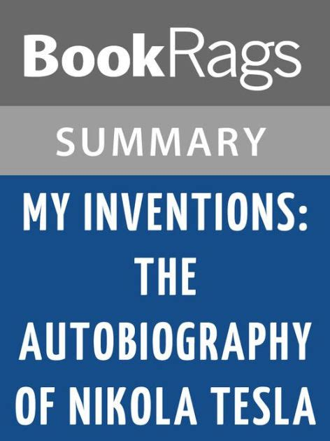 my inventions rediscovered books the autobiography of my inventions the autobiography of nikola tesla by nikola