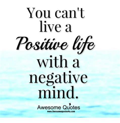 positive life   negative mind