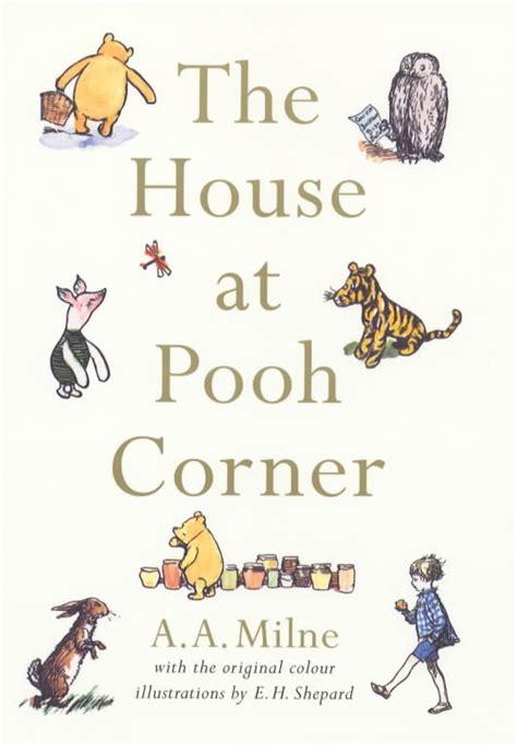 house at pooh corner the house at pooh corner by milne a a 9781405211178