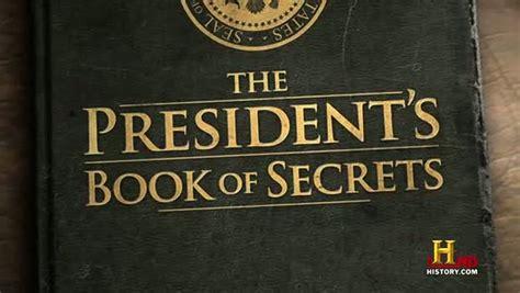 Book Of Secrets the president s book of secrets shakefire