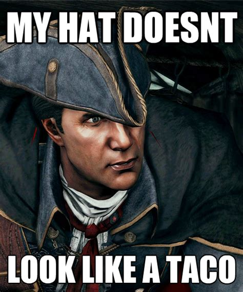 Creed Meme - assassins creed memes don t wanna taco bout it