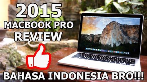 Macbook Pro Indonesia macbook pro 2015 review bahasa indonesia