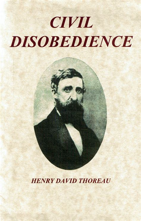 Henry David Thoreau Essays by Disobedience Is The True Foundation Of L By Henry David Thoreau Like Success