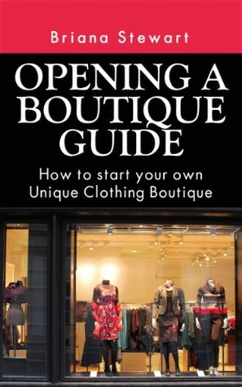 Opening A Home Decor Boutique by Opening A Boutique Guide How To Start Your Own Unique