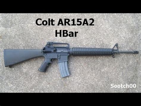 colt ar15a2 h bar youtube