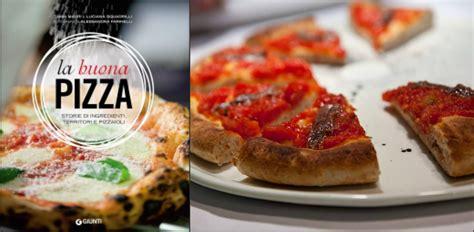 libro pizza gourmet la buona pizza libro sulla pizza gourmet in italia