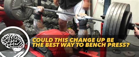 the right way to bench press could this change up be the best way to bench press generation iron