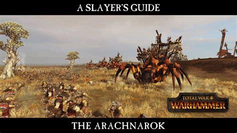 Slayer War 2 total war warhammer a slayer s guide 1 the arachnarok