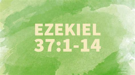 Ezekiel 37:1-14 Scripture Video - YouTube Ezekiel 37 1