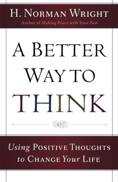 changing your through positive thinking how to overcome negativity and live your to the fullest self improvement book 4 books pdf ebooks a better way to think using positive