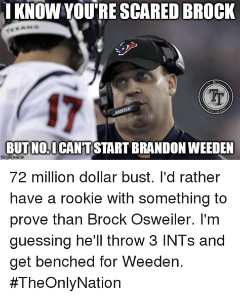 Brandon Weeden Memes - i know youre scared brock but nolicant start brandon