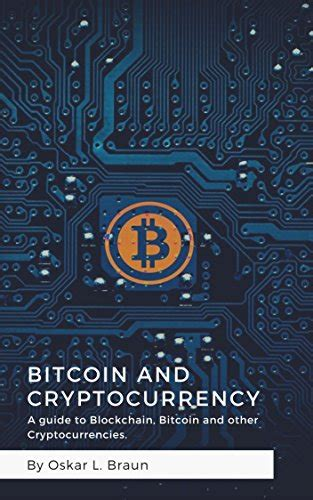 cryptocurrency bitcoin blockchain cryptocurrency the insider s guide to blockchain technology bitcoin mining investing and trading cryptocurrencies crypto trading and investing secrets books bitcoin and cryptocurrency a guide to blockchain bitcoin
