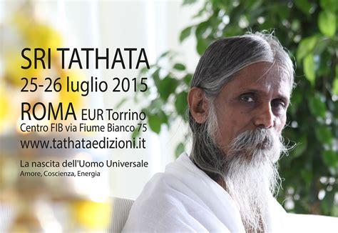La Nascita Dell Uomo Universale Sri Tathata Roma 2015