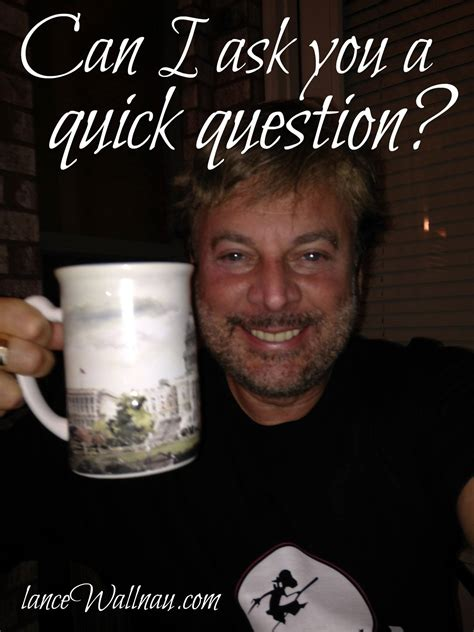 can you ask a question in a research paper can i ask you a question lance wallnau