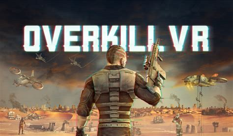 Overkill Vr Game | first look overkill vr is a vr fps hamstrung by its