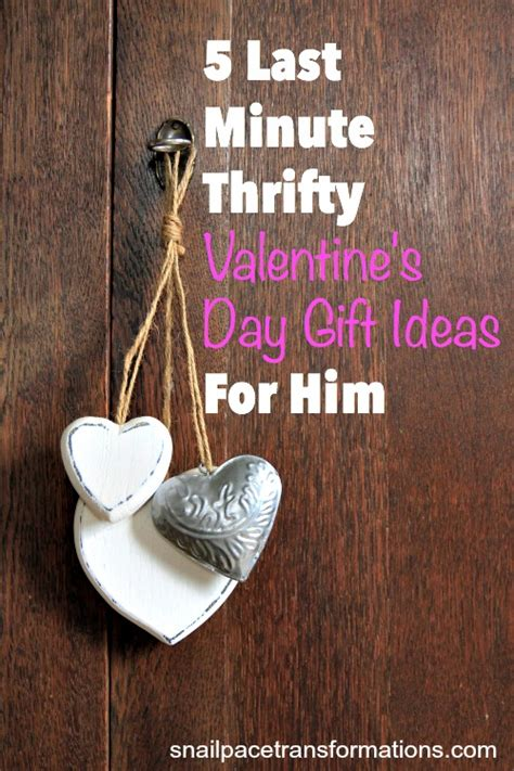 valentines day ideas for him 5 last minute thrifty s day gift ideas for him