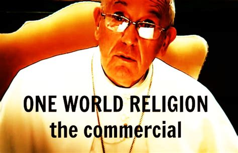 one world six religions the pope wants you to pray for a one world religion truthstream media