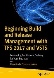 Beginning Build And Release Management With Tfs 2017 And