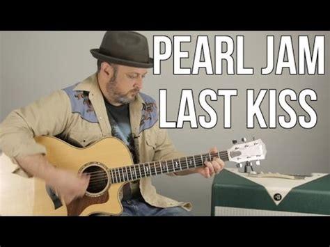 last kiss tutorial guitar pearl jam quot last kiss quot beginner acoustic guitar lesson