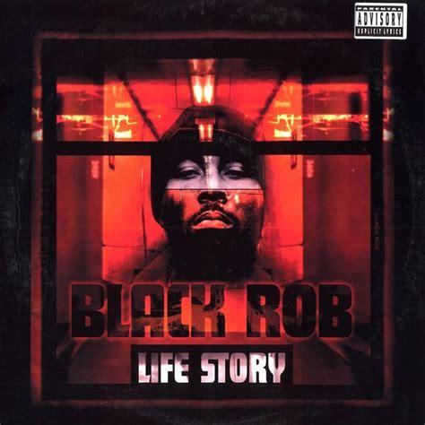 black rob black rob life story lyrics genius lyrics