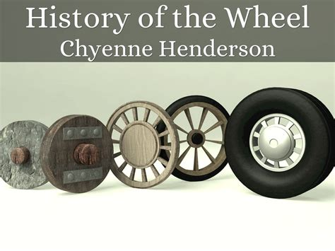 history of the wheel by chyenne henderson 19