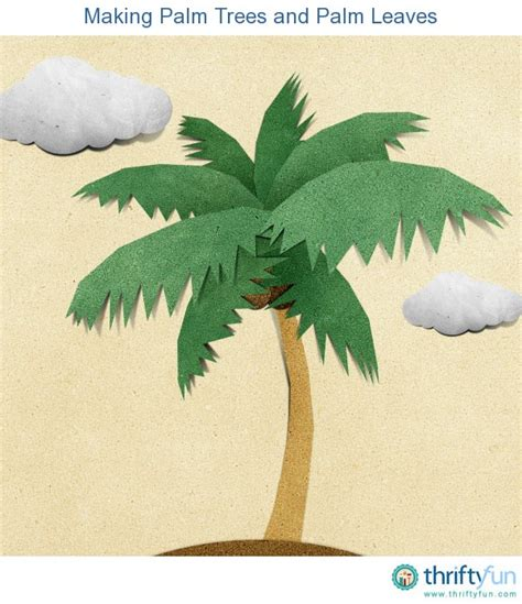 How To Make Palm Trees Out Of Paper - palm trees and palm leaves thriftyfun