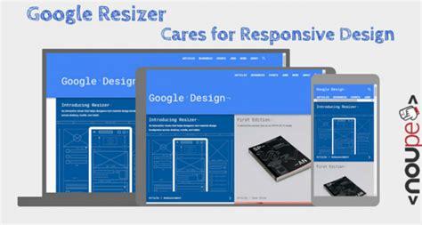 google design responsive google resizer cares for responsive design noupe