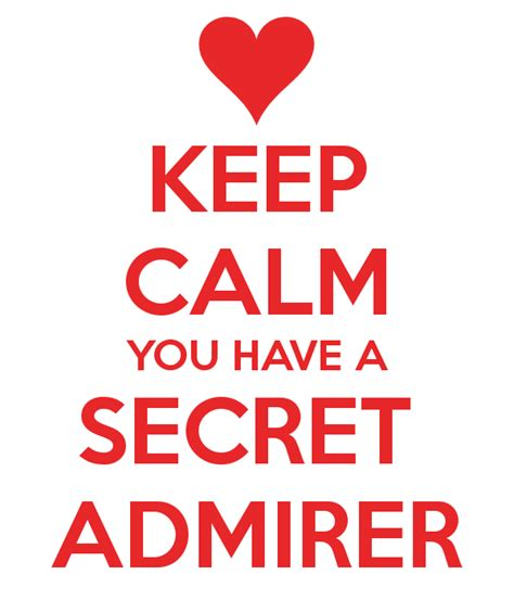 from secret admirer keep calm you a secret admirer poster andy