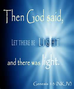 and god said let there be light genesis 1 3 nkjv then god said let there be light