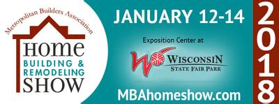 Mba Show Milwaukee by Metropolitan Builders Association Of Greater Milwaukee