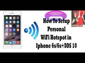 how to setup wifi hotspot in iphone 6s 6s plus ios 10