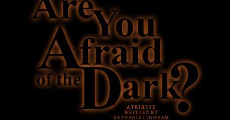 filme schauen are you afraid of the dark are you afraid of the dark a tribute film indiegogo