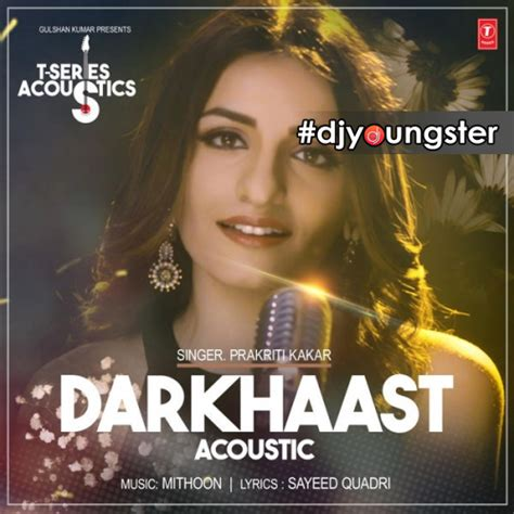 download free mp3 unplugged songs darkhaast song download by prakriti kakar mp3 single