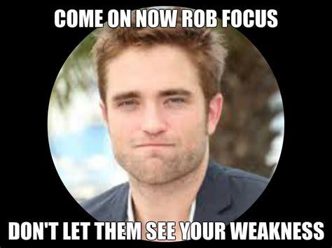 Robert Meme - funny robert pattinson memes
