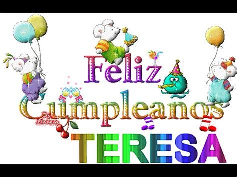 imagenes feliz cumpleaños teresita feliz cumple teresa youtube