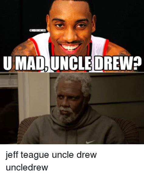 Uncle Meme - mbamemes umad uncle drewp jeff teague uncle drew uncledrew