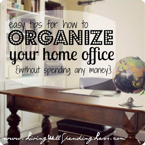how to organize home office organize your home office day 11 living well spending