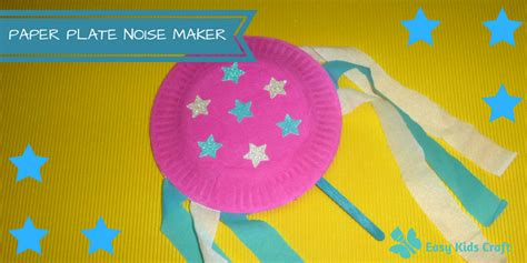 How To Make A Loud Noise With Paper - how to make a paper plate noise maker