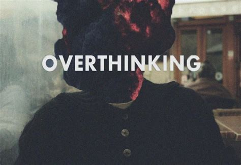 Ways To Stop Overthinking Everything by 6 Ways To Stop Overthinking Everything Thinking Minds