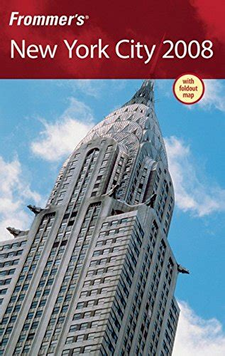 new york the complete insider s guide for traveling to new york books frommer s new york city 2008 frommer s complete guides
