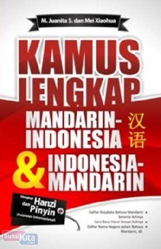 Kamus Besar Bahasa Mandarin bukukita kamus lengkap mandarin indonesia indonesia mandarin