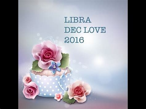 libra lectura anual 2016 youtube libra general love forecast december 2016 youtube