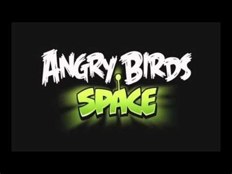 angry birds space theme song angry birds space theme song canci 243 n