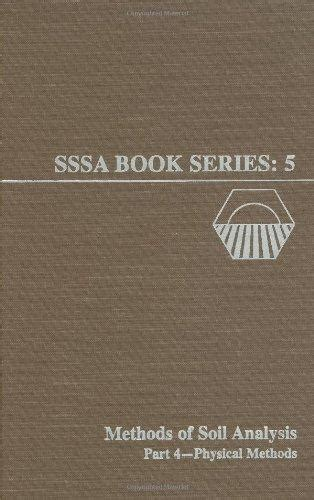 dane the society books 9780891188414 methods of soil analysis part 4 physical
