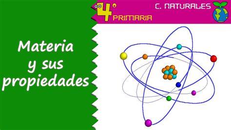 ciencias de la naturaleza ciencias de la naturaleza 4 186 primaria tema 6 la materia y sus propiedades youtube