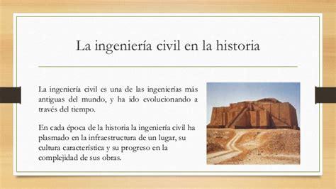 la historia de toda sociedad existente hasta el momento es la importancia de la ingenier 237 a civil en el desarrollo de la sociedad