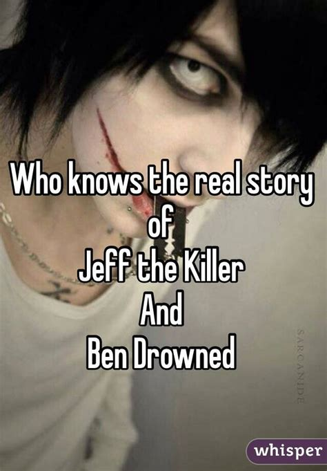 killer in story who knows the real story of jeff the killer and ben drowned